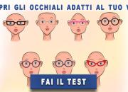 Scopri gli occhiali adatti al tuo viso!