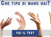 Che tipo di mano hai?